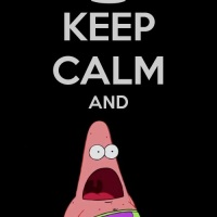 Keep calm and be duh like Patrick