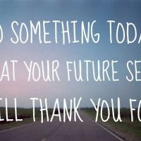 Do something for your future self today